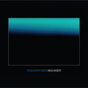 SPAM Musik Magazin Ausgabe eins: Review Thom Sonny Green - High Anxiety