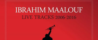SPAM! Musik Magazin Ausgabe 2: Review, Ibrahim Maalouf, Live Tracks 2006-2016