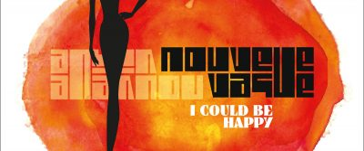 SPAM! Musik Magazin Ausgabe 2: Review, Nouvelle Vague, I Could Be Happy