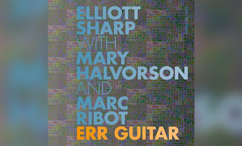 SPAM Musik Magazin, Elliott Sharp, Mary Halvorson, Marc Ribot, Err Guitar, Blau, Orange, Font, Ulrich Kriest